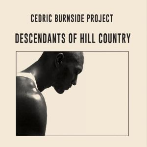 Cedric-Burnside-Project-Descendants-Of-Hill-Country-01-Born-With-It-mp3-image